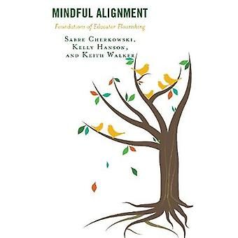 Mindful Alignment - Foundations of Educator Flourishing by Sabre Cherk