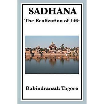Sadhana - The Realization of Life by Rabindranath Tagore - 97816045946
