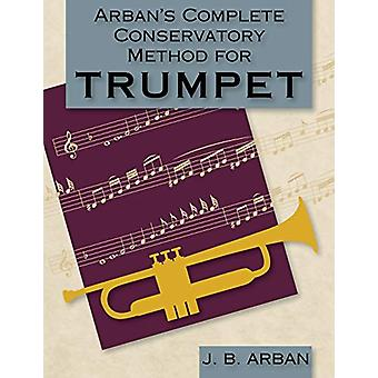 Arban's Complete Conservatory Method for Trumpet (Dover Books on Musi