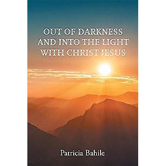 Out of Darkness and Into the Light with Christ Jesus - Word to Women b