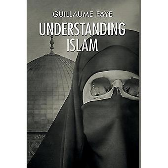 Understanding Islam by Guillaume Faye - 9781912079001 Book