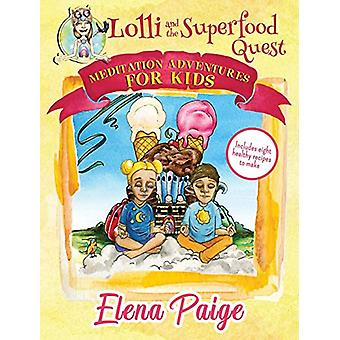 Lolli and the Superfood Quest by Elena Paige - 9781925557305 Book