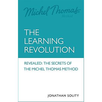 Michel Thomas The Learning Revolution by Dr Jonathan Solity