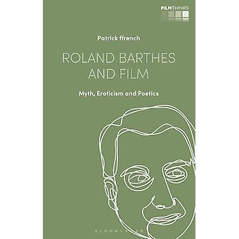 Roland Barthes and Film by ffrench & Patrick Kings College London & UK