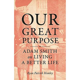 Our Great Purpose by Ryan Patrick Hanley