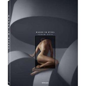 Nudes in Steel by Photographs by Yoram Roth