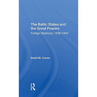 The Baltic States And The Great Powers door David Crowe