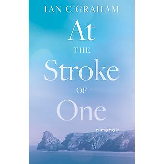 At The Stroke of One by Ian C Graham