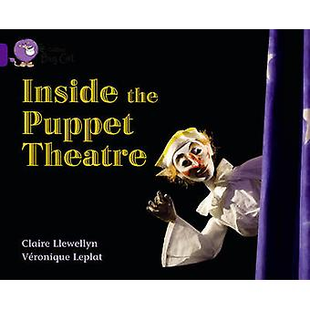 Inside the Puppet Theatre  Band 08Purple by Claire Llewelyn & Veronique Leplat & Prepared for publication by Collins Big Cat