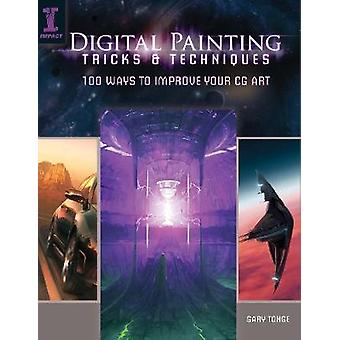 Digital Painting Tricks and Techniques by Gary Tonge