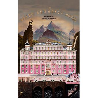 The Grand Budapest Hotel (Main) by Wes Anderson - 9780571314355 Book