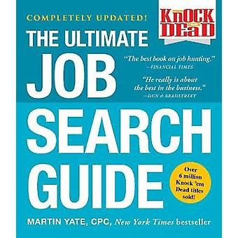 Knock 'em Dead - The Ultimate Job Search Guide by Martin Yate - 978150