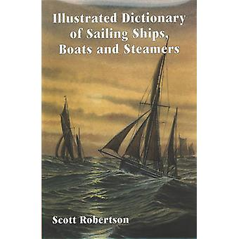 Illustrated Dictionary of Sailing Ships - Boats and Steamers - 1300 BC