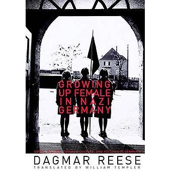 Growing Up femelle dans l'Allemagne nazie (édition annotée) par Dagmar Reese