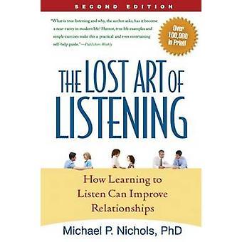 L'Art perdu de l'écoute - comment apprendre à Ecoute peut améliorer Relatio