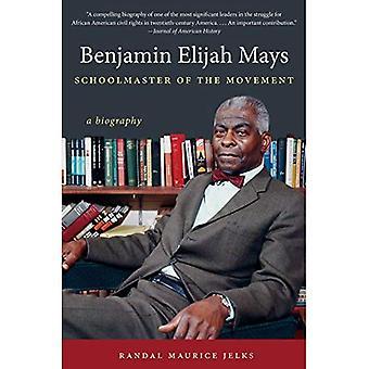 Benjamin Elia Mays, opettaja liikkeen: Elämäkerta