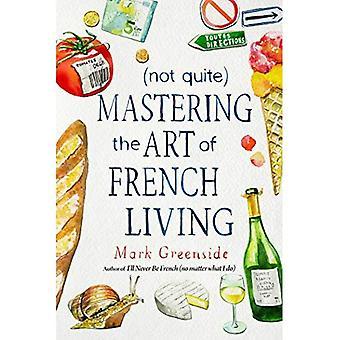 (Niet helemaal) Beheersen de kunst van het Franse leven
