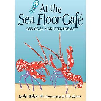 Au Cafe fond marin: océan étrange bestiole poèmes
