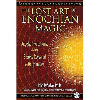 Lost Art of Enochian Magic: Angels, Invocations, and the Secrets Revealed to Dr. John Dee