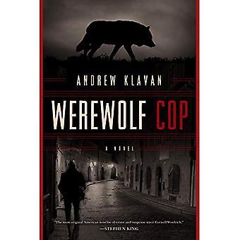 Cop de loup-garou: Un roman