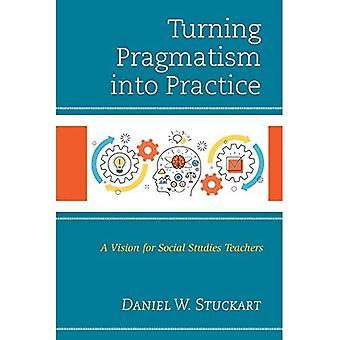 Turning pragmatisme in praktijk: een visie voor sociale Studies leraren