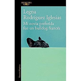 Mi Novia Preferida Fue Un Bulldog Frances / mijn favoriete vriendin Was een Franse Bulldog