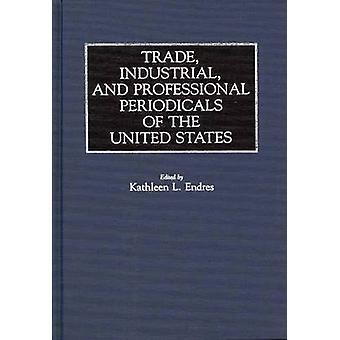 Comércio Industrial e profissionais periódicos dos Estados Unidos por Endres & Kathleen L.