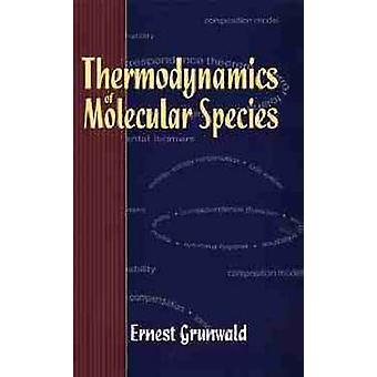 Thermodynamics of Molecular Species by Grunwald & Ernest