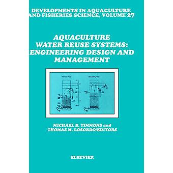 Aquaculture Water Reuse Systems Engineering Design and Management by Timmons & M. B.