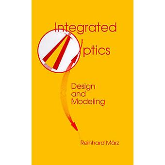 Integrated Optics Design and Modeling by Marz & Reinhard