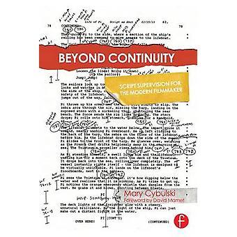 Au-delà de Supervision de Script de continuité pour le cinéaste moderne par Cybulski & Mary