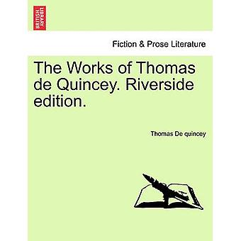 De værker af Thomas de Quincey. Riverside udgave. af De quincey & Thomas