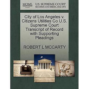 Stad van Los Angeles v. burgers Utilities Co U.S. Supreme Court afschrift van Record met ondersteuning van de pleidooien door MCCARTY & ROBERT L