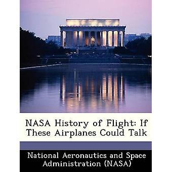 NASA-Geschichte des Fluges, wenn diese Flugzeuge von National Aeronautics and Space Administr sprechen könnten
