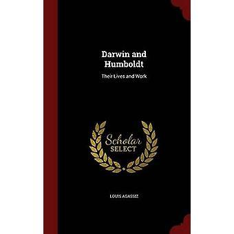 Darwin et Humboldt leur vie et leur travail par Agassiz & Louis