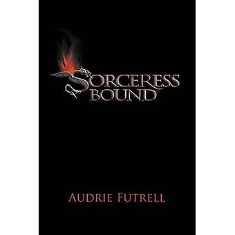 Sorceress Bound by Futrell & Audrie