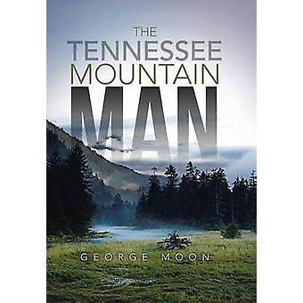 The Tennessee Mountain Man by Moon & George