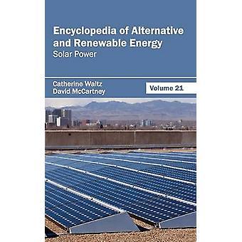 Encyklopedi av alternativa och förnybara energi volym 21 solenergi av Waltz & Catherine