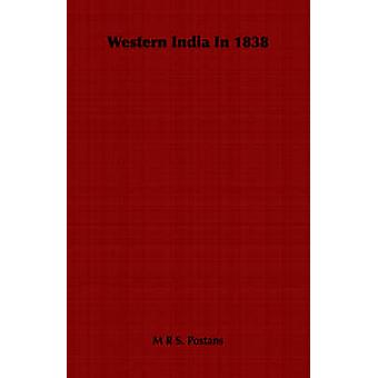 Western India In 1838 by Postans & M R S.