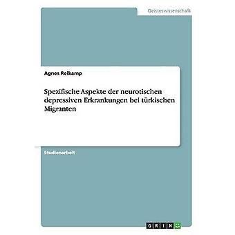 Spezifische Aspekte der neurotischen müde Erkrankungen bei trkischen Migranten door Reikamp & Agnes