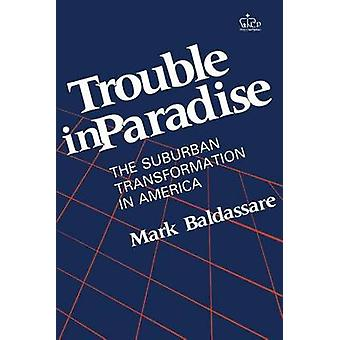 Trouble in Paradise by Mark Baldassare - 9780231060158 Book