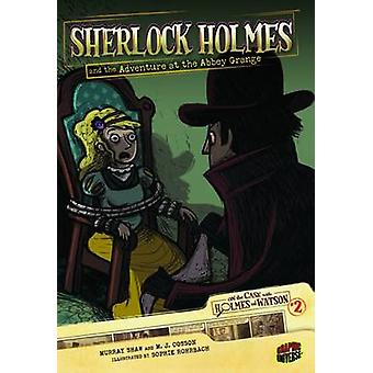 Sherlock Holmes and the Adventure at Abbey Grange by Arthur Conan Doy