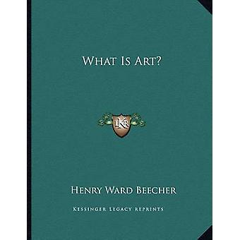 What Is Art? by Henry Ward Beecher - 9781163003961 Book