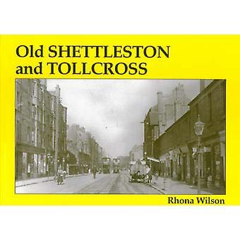 Old Shettleston and Tollcross by Rhona Wilson - 9781840330533 Book