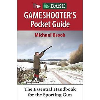 The BASC Gameshooter's Pocket Guide - Essential Handbook for the Sport