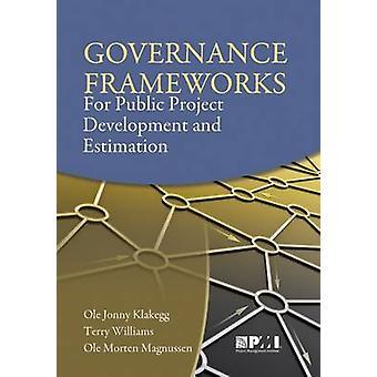 Governance Frameworks for Public Project Development and Estimation b