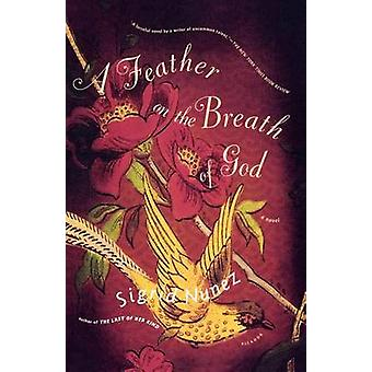 A Feather on the Breath of God by Sigrid Nunez - 9780312422738 Book