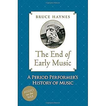 Slutten av tidlig musikk: en periode utøverens historie musikk for det tjueførste århundret