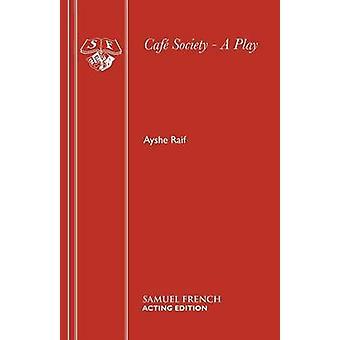 Caf Society  A Play by Raif & Ayshe