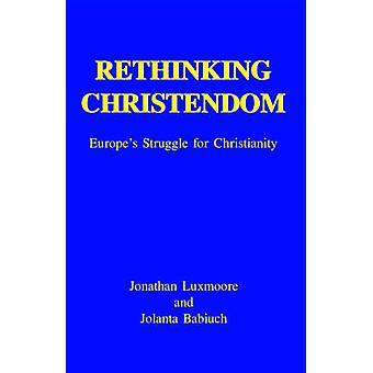 Rethinking Christendom by Luxmoore & Jonathan